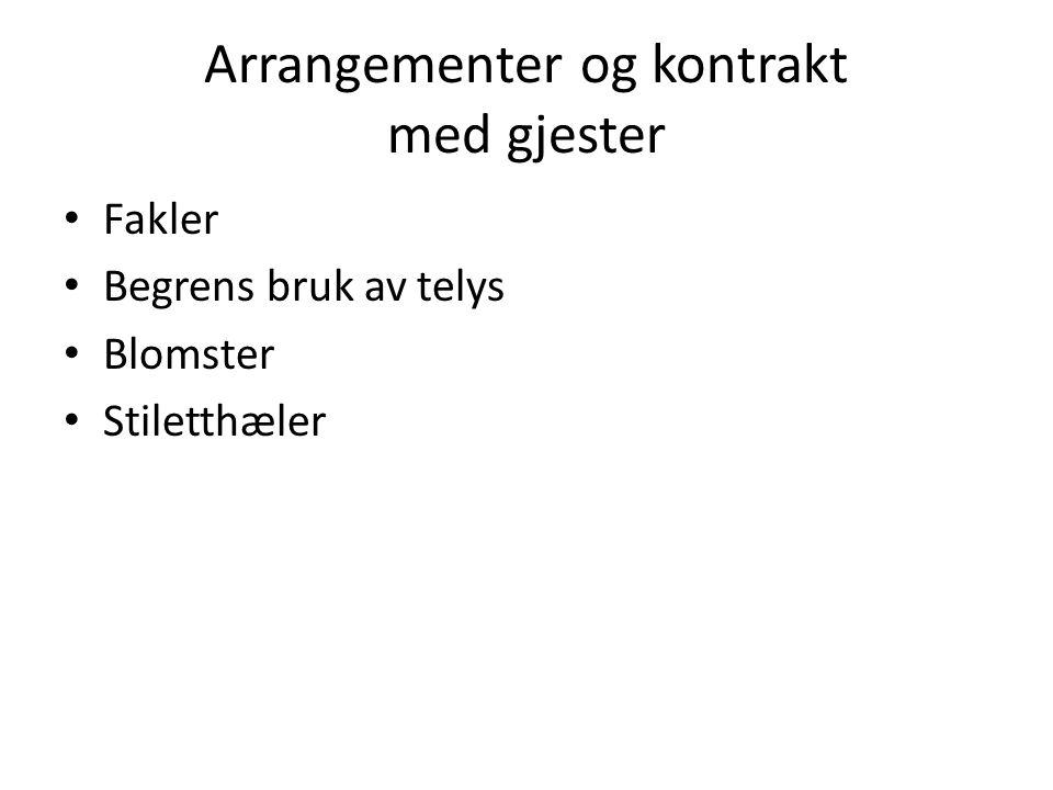 Arrangementer og kontrakt med gjester Fakler Begrens bruk av telys Blomster Stiletthæler