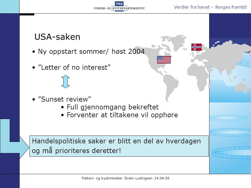 """Verdier fra havet – Norges framtid Fiskeri- og kystminister Svein Ludvigsen 14.04.05 Ny oppstart sommer/ høst 2004 """"Letter of no interest"""" """"Sunset rev"""