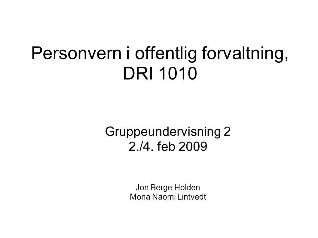 Personvern i offentlig forvaltning, DRI 1010 Gruppeundervisning 2 2./4.