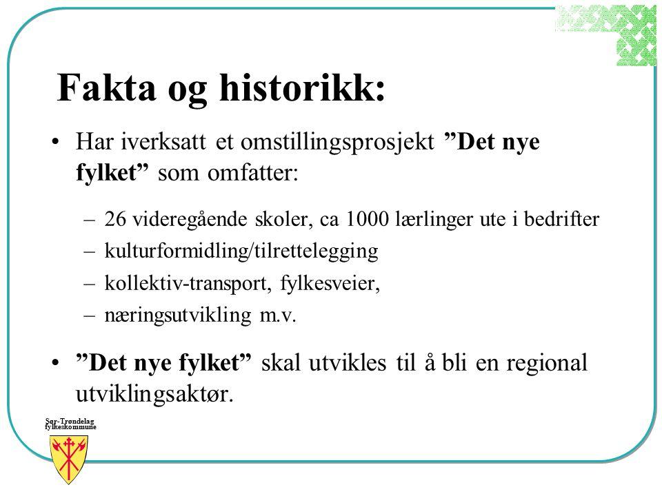 """Sør-Trøndelag fylkeskommune Fakta og historikk: Har iverksatt et omstillingsprosjekt """"Det nye fylket"""" som omfatter: –26 videregående skoler, ca 1000 l"""