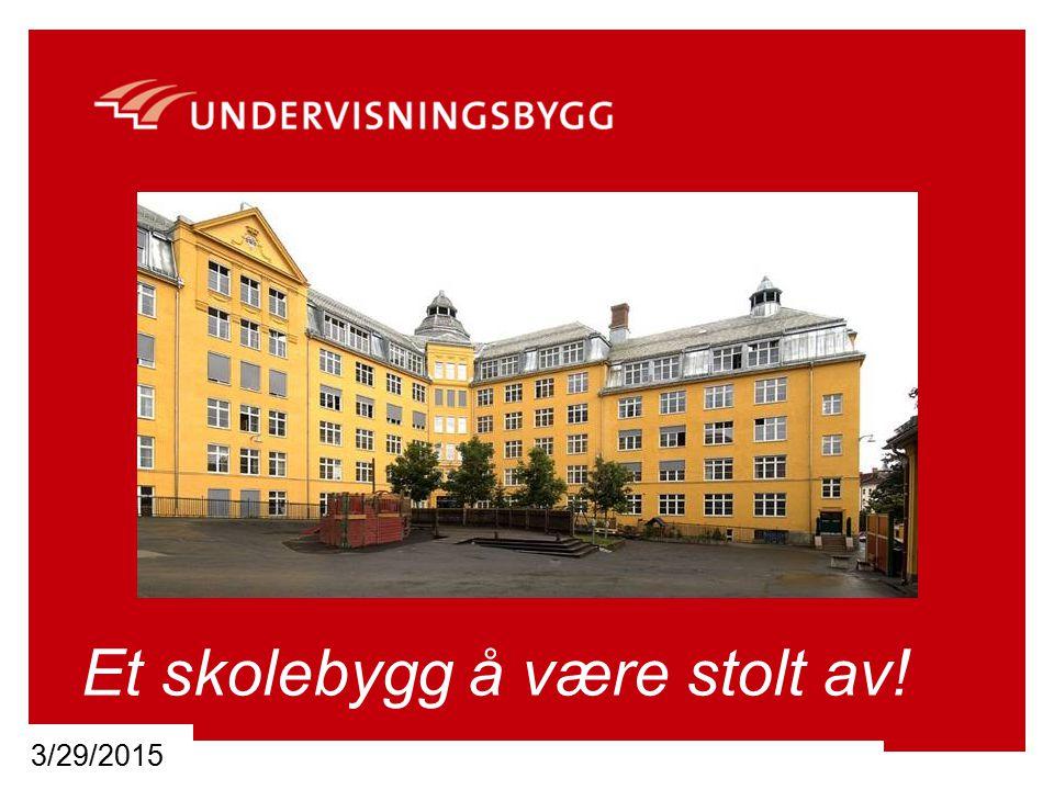 3/29/2015 Et skolebygg å være stolt av!