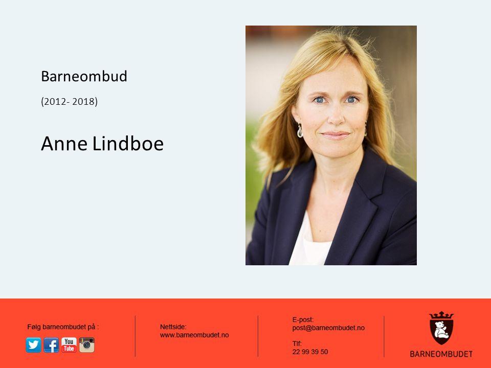 Barneombud (2012- 2018) Anne Lindboe
