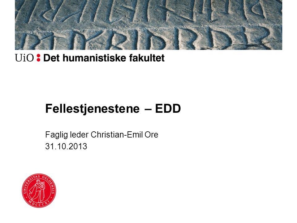 Fellestjenestene – EDD Faglig leder Christian-Emil Ore 31.10.2013
