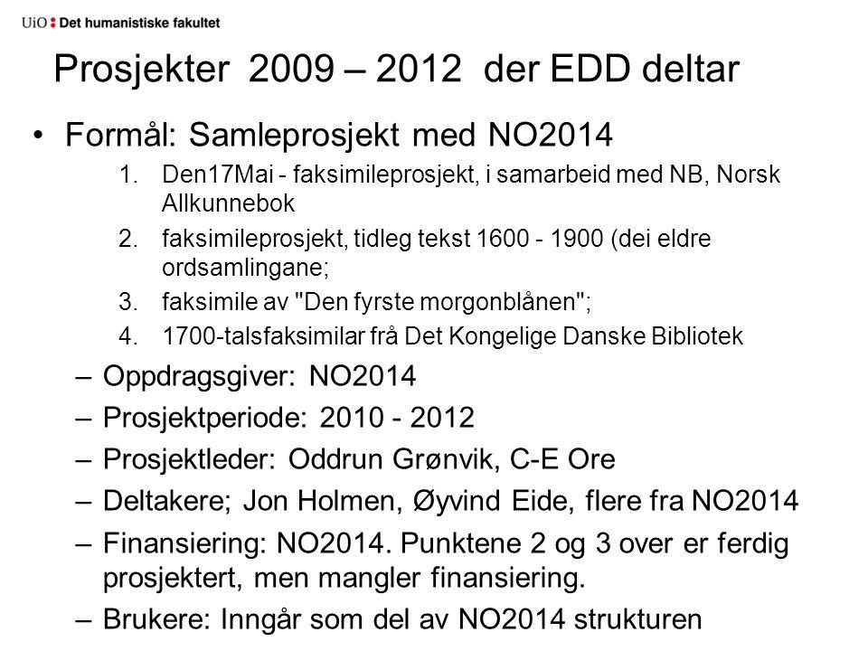 Formål: Samleprosjekt med NO2014 1.Den17Mai - faksimileprosjekt, i samarbeid med NB, Norsk Allkunnebok 2.faksimileprosjekt, tidleg tekst 1600 - 1900 (