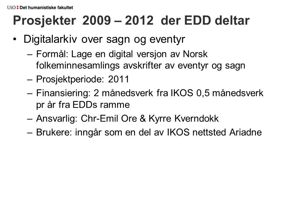 Digitalarkiv over sagn og eventyr –Formål: Lage en digital versjon av Norsk folkeminnesamlings avskrifter av eventyr og sagn –Prosjektperiode: 2011 –F
