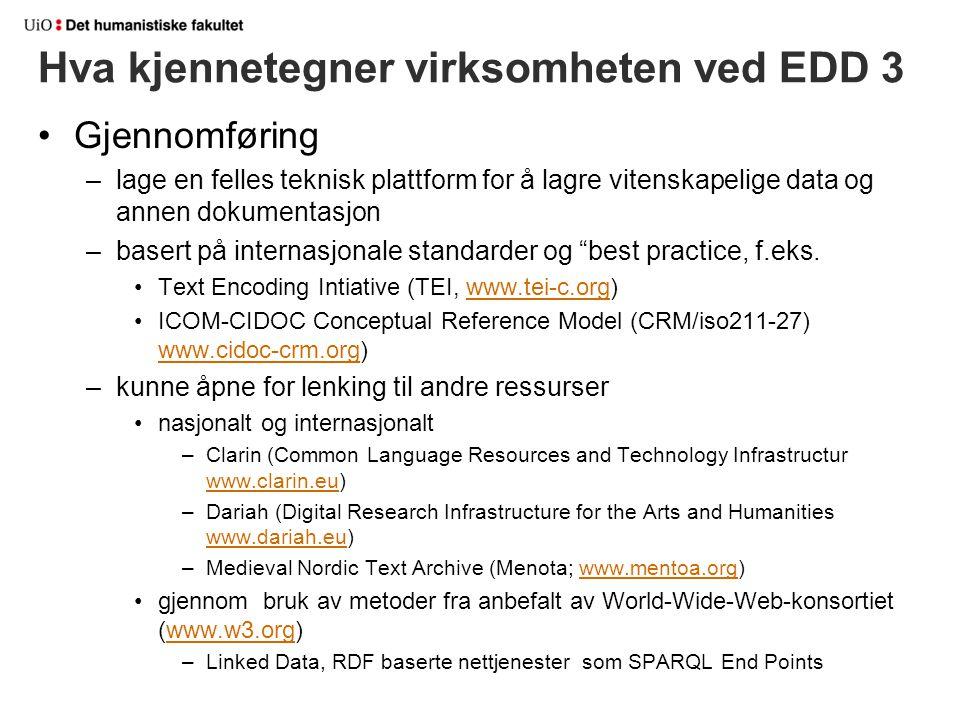 """Gjennomføring –lage en felles teknisk plattform for å lagre vitenskapelige data og annen dokumentasjon –basert på internasjonale standarder og """"best p"""