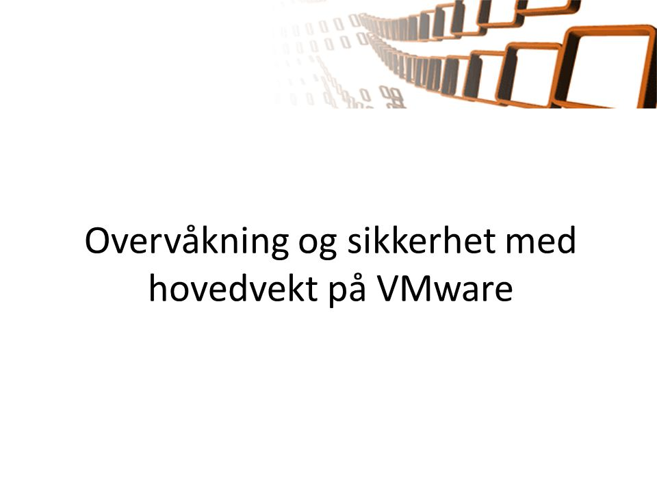 Oppgavestiller Avdeling for informatikk og e-læring, Høgskolen i Sør-Trøndelag Veileder: Stein Meisingseth, høgskolelektor v/AITeL – God faglig kunnskap om VMware, og er på grunnlag av dette en ressursperson og en velegnet veileder for gruppen under gjennomføringen av hovedprosjektet