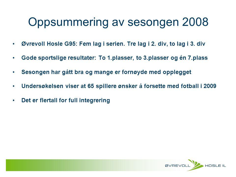 Oppsummering av sesongen 2008 Øvrevoll Hosle G95: Fem lag i serien. Tre lag i 2. div, to lag i 3. div Gode sportslige resultater: To 1.plasser, to 3.p