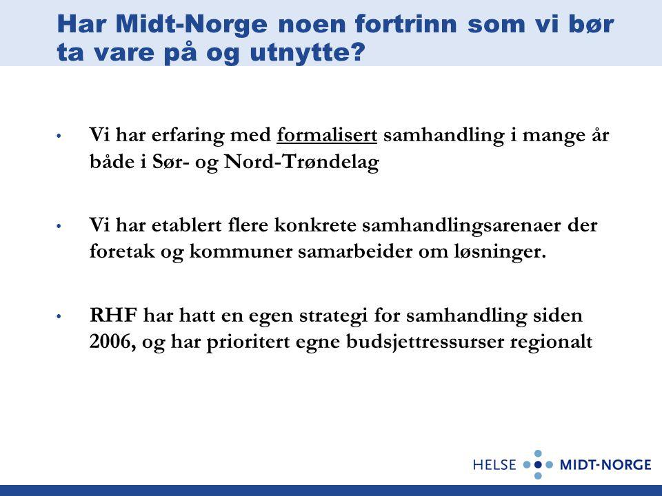 Har Midt-Norge noen fortrinn som vi bør ta vare på og utnytte.