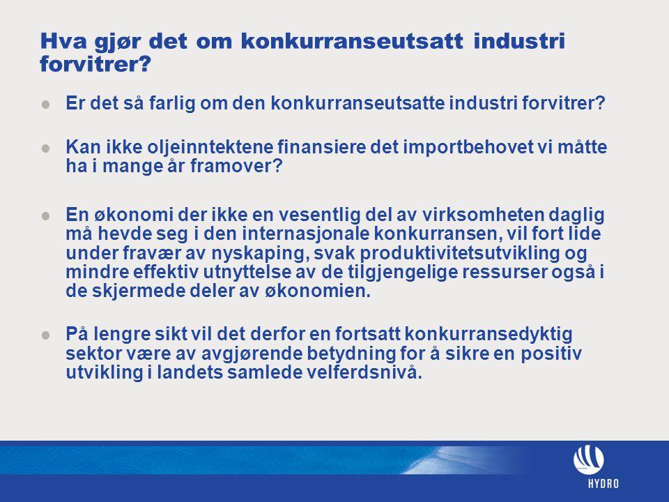 Hva gjør det om konkurranseutsatt industri forvitrer? Er det så farlig om den konkurranseutsatte industri forvitrer? Kan ikke oljeinntektene finansier
