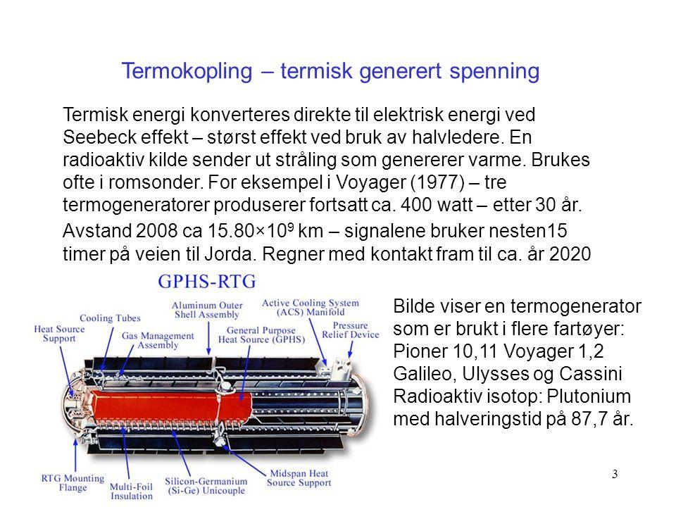 3 Termisk energi konverteres direkte til elektrisk energi ved Seebeck effekt – størst effekt ved bruk av halvledere. En radioaktiv kilde sender ut str