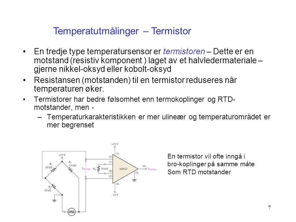 7 En tredje type temperatursensor er termistoren – Dette er en motstand (resistiv komponent ) laget av et halvledermateriale – gjerne nikkel-oksyd ell