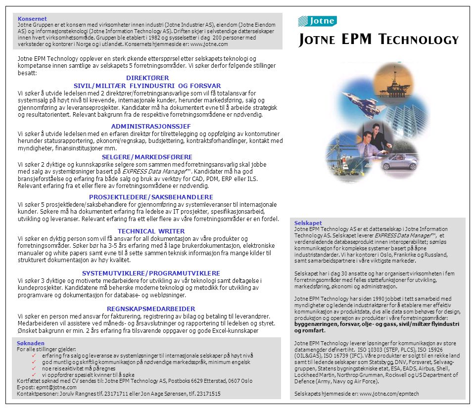 Selskapet Jotne EPM Technology AS er et datterselskap i Jotne Information Technology AS.