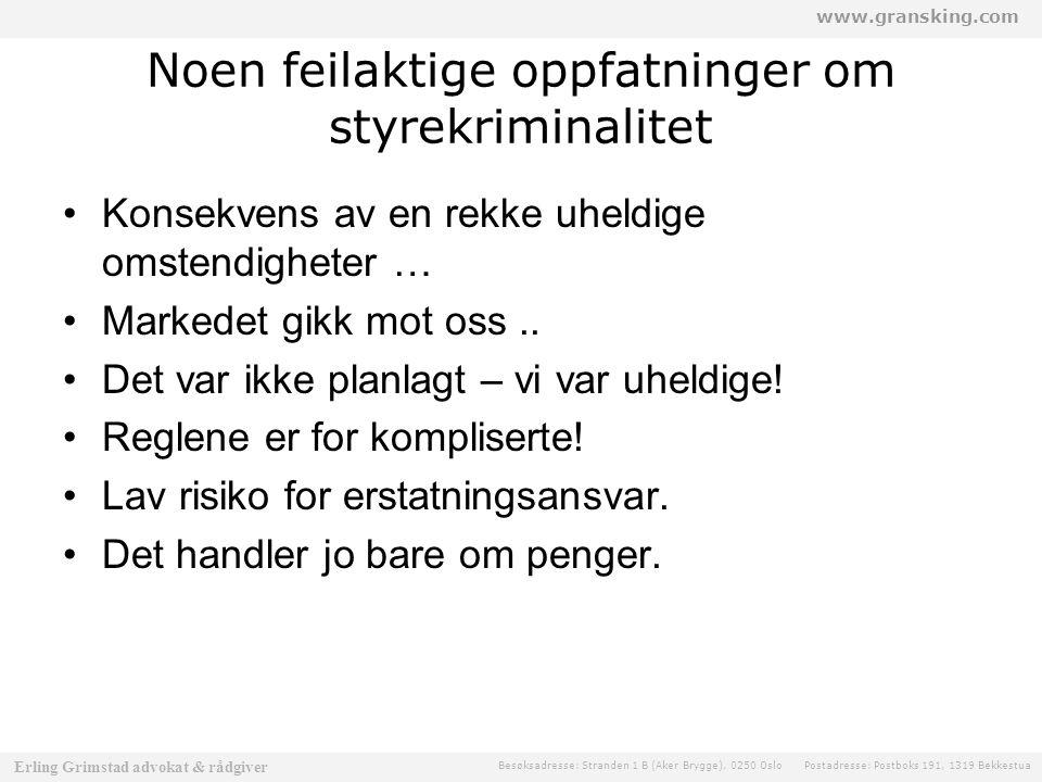 www.gransking.com Besøksadresse: Stranden 1 B (Aker Brygge), 0250 Oslo Postadresse: Postboks 191, 1319 Bekkestua Erling Grimstad advokat & rådgiver 1.
