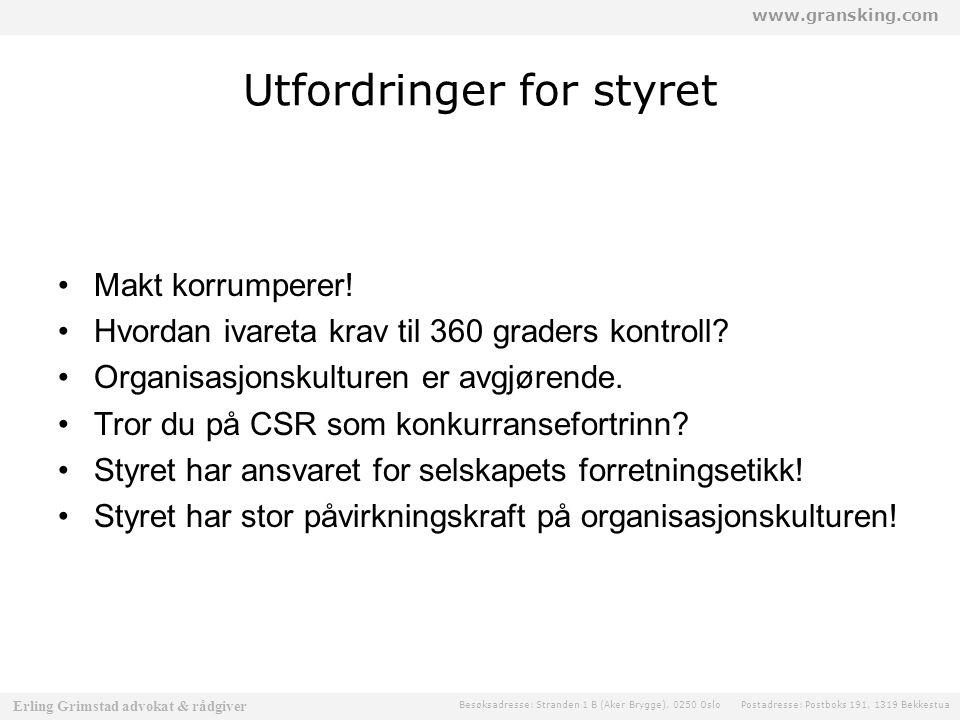 www.gransking.com Besøksadresse: Stranden 1 B (Aker Brygge), 0250 Oslo Postadresse: Postboks 191, 1319 Bekkestua Erling Grimstad advokat & rådgiver Utfordringer for styret Makt korrumperer.