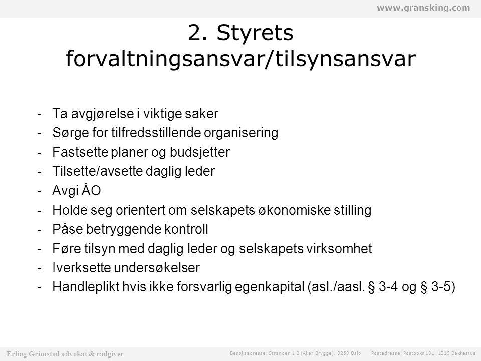 www.gransking.com Besøksadresse: Stranden 1 B (Aker Brygge), 0250 Oslo Postadresse: Postboks 191, 1319 Bekkestua Erling Grimstad advokat & rådgiver 2.
