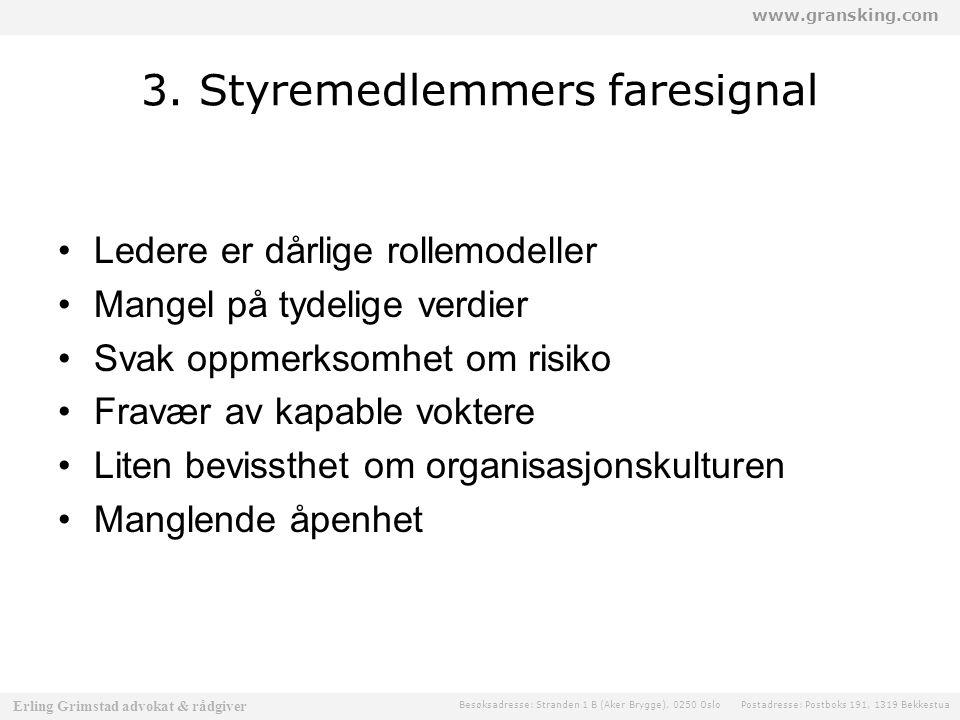 www.gransking.com Besøksadresse: Stranden 1 B (Aker Brygge), 0250 Oslo Postadresse: Postboks 191, 1319 Bekkestua Erling Grimstad advokat & rådgiver 3.
