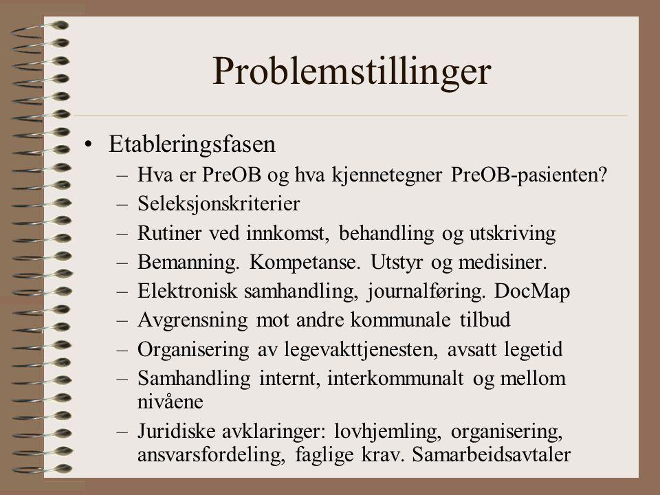 Problemstillinger Etableringsfasen –Hva er PreOB og hva kjennetegner PreOB-pasienten.