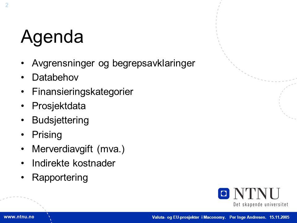 2 Agenda Avgrensninger og begrepsavklaringer Databehov Finansieringskategorier Prosjektdata Budsjettering Prising Merverdiavgift (mva.) Indirekte kost