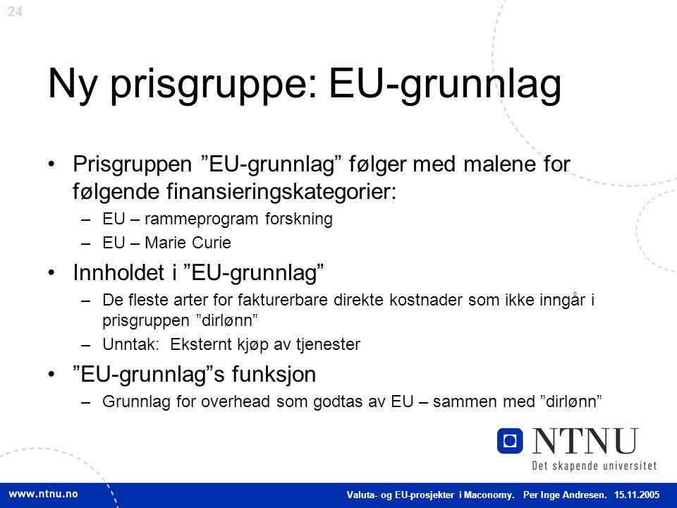 """24 Ny prisgruppe: EU-grunnlag Prisgruppen """"EU-grunnlag"""" følger med malene for følgende finansieringskategorier: –EU – rammeprogram forskning –EU – Mar"""