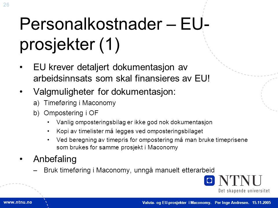 26 Personalkostnader – EU- prosjekter (1) EU krever detaljert dokumentasjon av arbeidsinnsats som skal finansieres av EU! Valgmuligheter for dokumenta