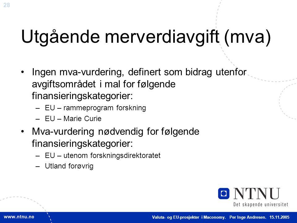 28 Utgående merverdiavgift (mva) Ingen mva-vurdering, definert som bidrag utenfor avgiftsområdet i mal for følgende finansieringskategorier: –EU – ram