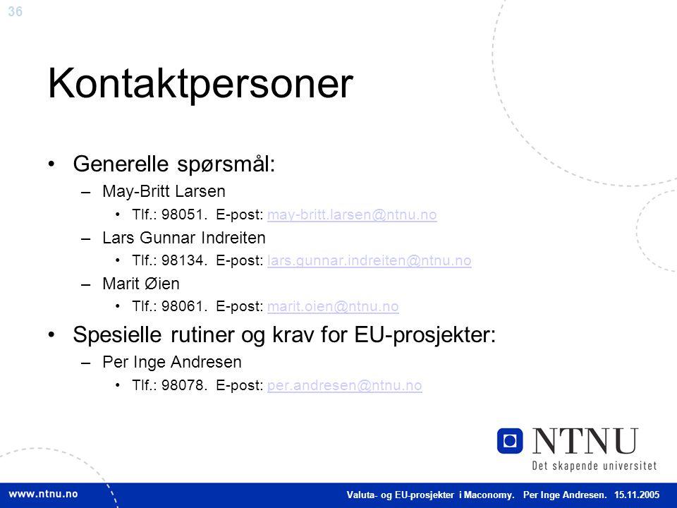 36 Kontaktpersoner Generelle spørsmål: –May-Britt Larsen Tlf.: 98051. E-post: may-britt.larsen@ntnu.nomay-britt.larsen@ntnu.no –Lars Gunnar Indreiten
