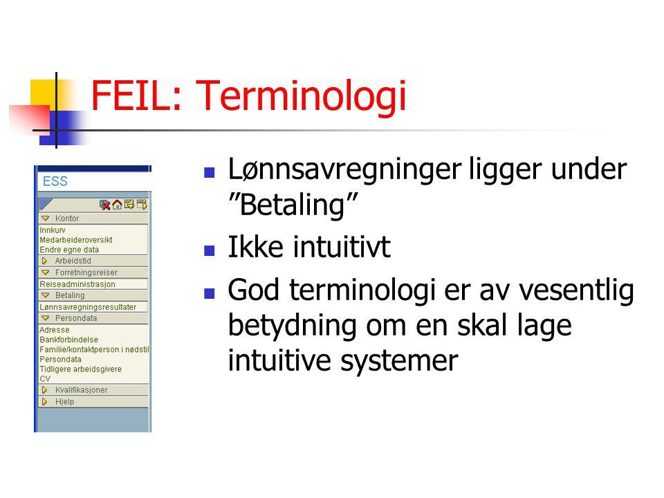 "FEIL: Terminologi Lønnsavregninger ligger under ""Betaling"" Ikke intuitivt God terminologi er av vesentlig betydning om en skal lage intuitive systemer"