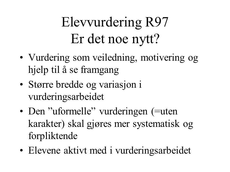 Elevvurdering R97 Er det noe nytt.