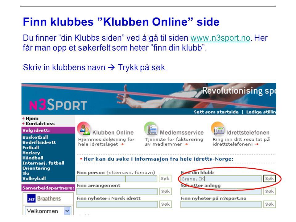 Finn klubbes Klubben Online side Du finner din Klubbs siden ved å gå til siden www.n3sport.no.