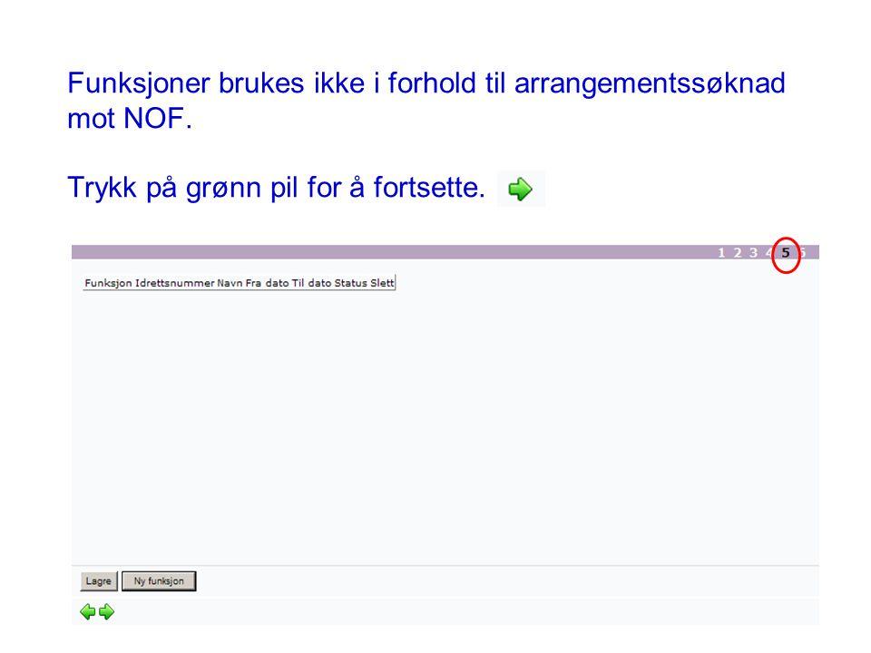 Funksjoner brukes ikke i forhold til arrangementssøknad mot NOF.