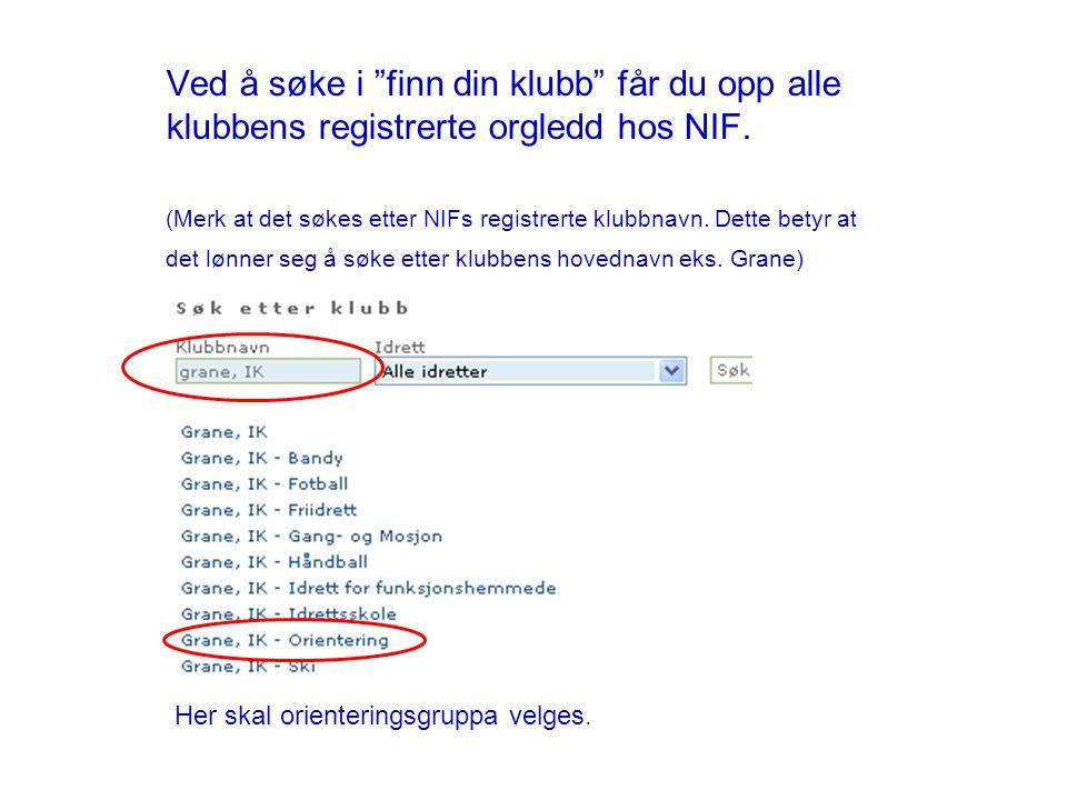Ved å søke i finn din klubb får du opp alle klubbens registrerte orgledd hos NIF.