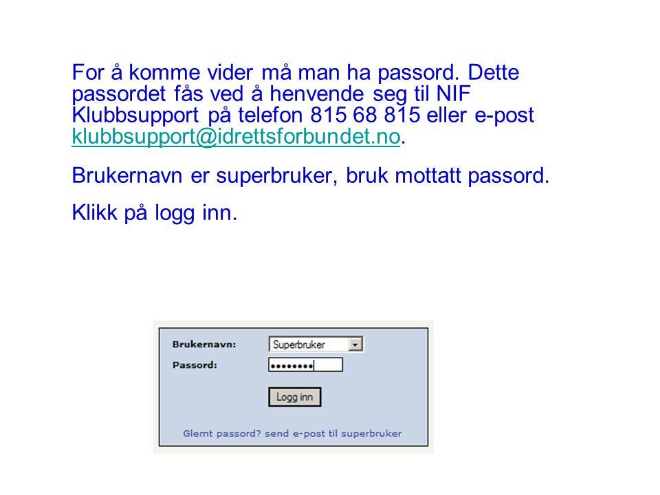For å komme vider må man ha passord.