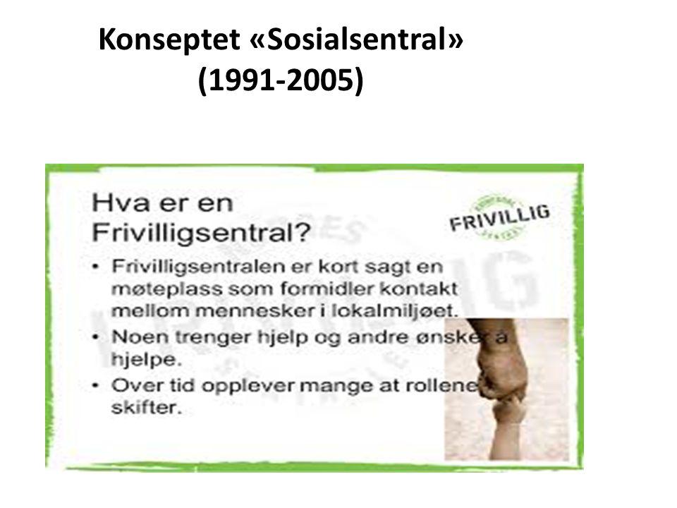 Konseptet «Sosialsentral» (1991-2005)