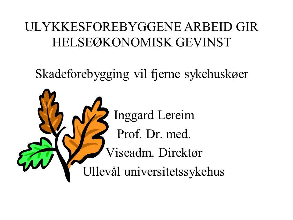 Personskadeulykker i Norge som helse- problem relatert til andre store sykdomskategorier Grunnlag: WHO's helseparametra tapte liv, tapte leveår, tapte liggedøgn i sykehus 1.Hjerte- /karsykdommer 2.Personskadeulykker 3.Kreftsykdommer