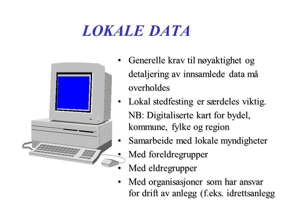 LOKALE DATA Generelle krav til nøyaktighet ogGenerelle krav til nøyaktighet og detaljering av innsamlede data må overholdes Lokal stedfesting er særde