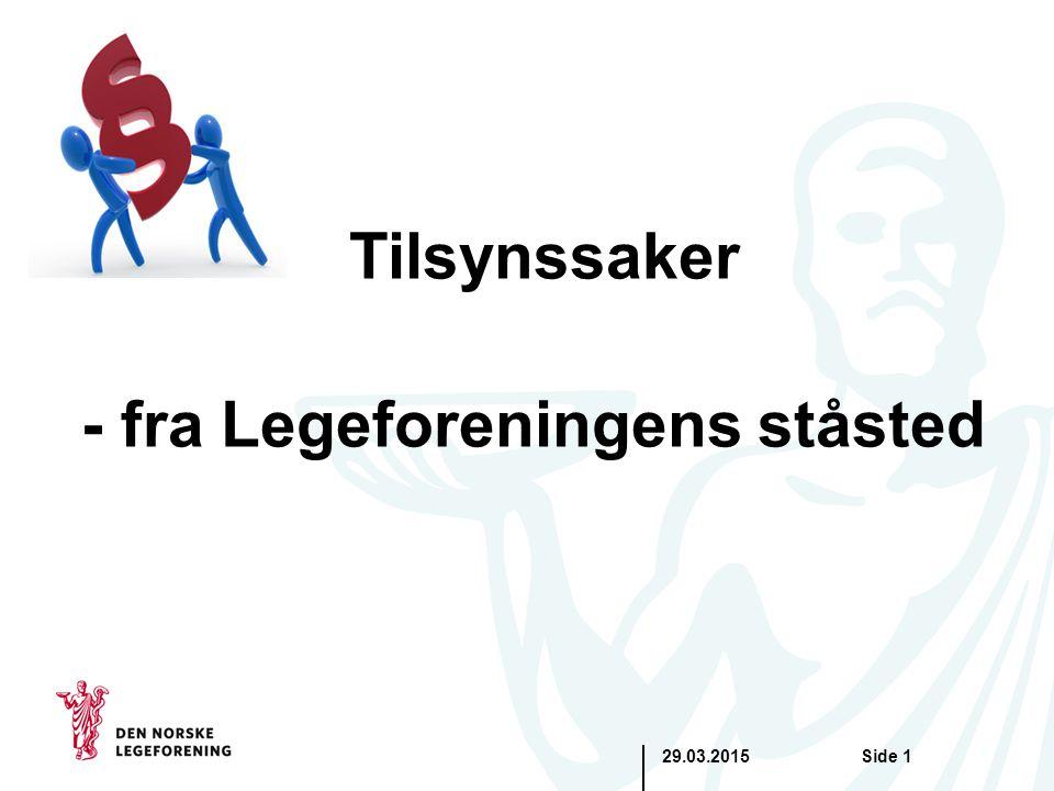 Tilsynssaker - fra Legeforeningens ståsted 29.03.2015Side 1