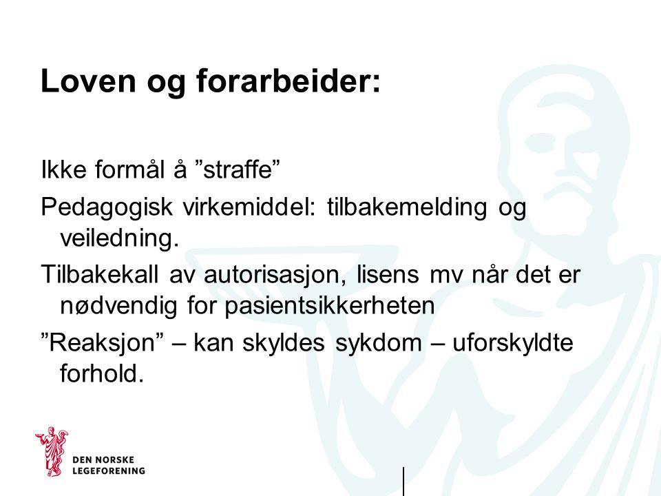 Loven og forarbeider: Ikke formål å straffe Pedagogisk virkemiddel: tilbakemelding og veiledning.