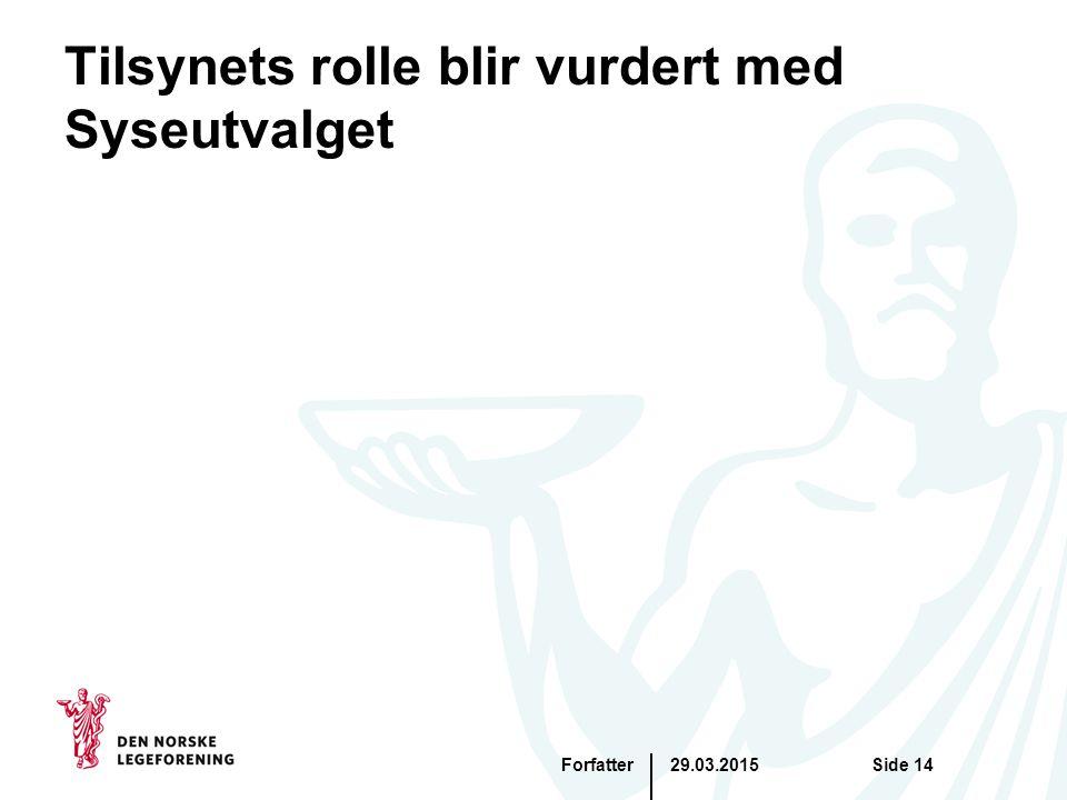 Tilsynets rolle blir vurdert med Syseutvalget 29.03.2015ForfatterSide 14