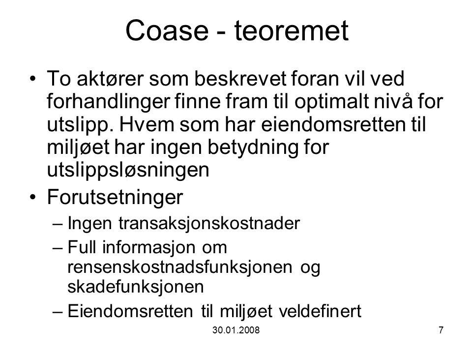 30.01.20087 Coase - teoremet To aktører som beskrevet foran vil ved forhandlinger finne fram til optimalt nivå for utslipp.