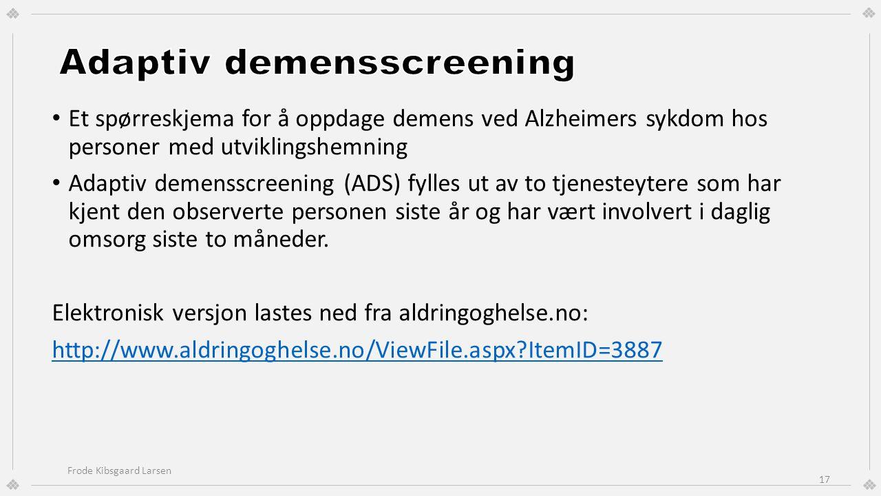 Et spørreskjema for å oppdage demens ved Alzheimers sykdom hos personer med utviklingshemning Adaptiv demensscreening (ADS) fylles ut av to tjenesteyt