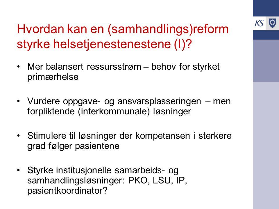 Hvordan kan en (samhandlings)reform styrke helsetjenestenestene (II).