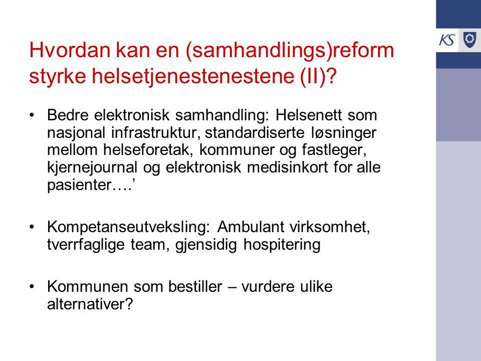 Hvordan kan en (samhandlings)reform styrke helsetjenestenestene (II)? Bedre elektronisk samhandling: Helsenett som nasjonal infrastruktur, standardise