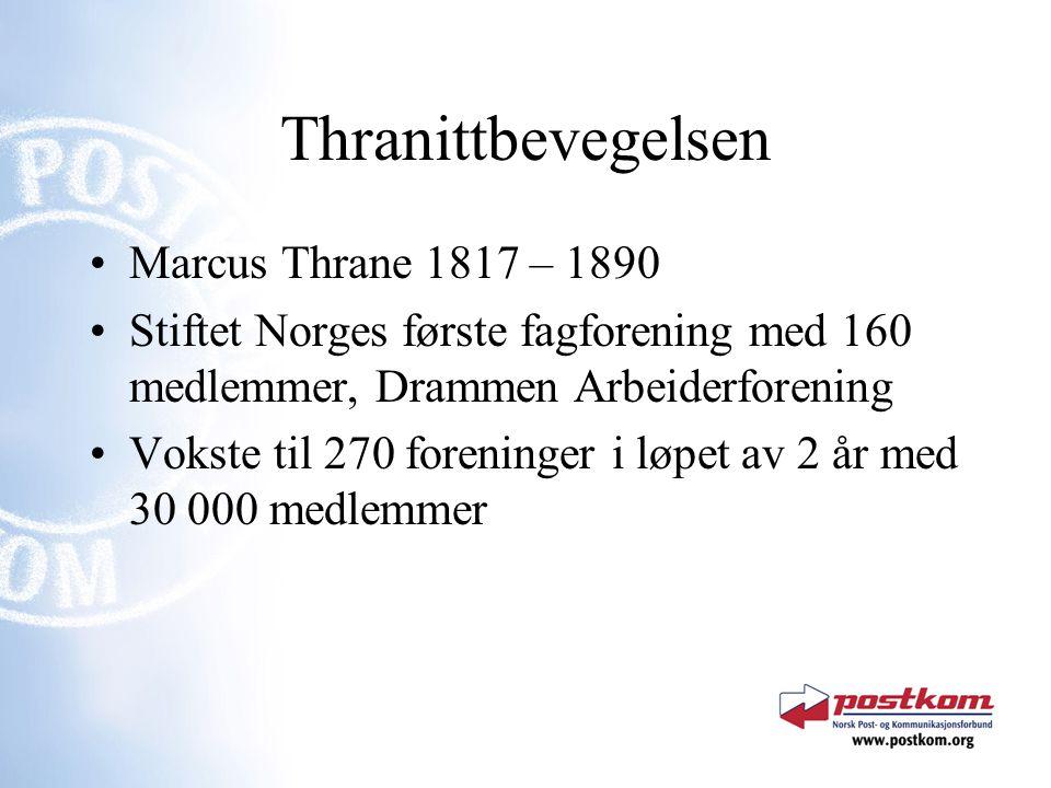 Thranittbevegelsen Marcus Thrane 1817 – 1890 Stiftet Norges første fagforening med 160 medlemmer, Drammen Arbeiderforening Vokste til 270 foreninger i