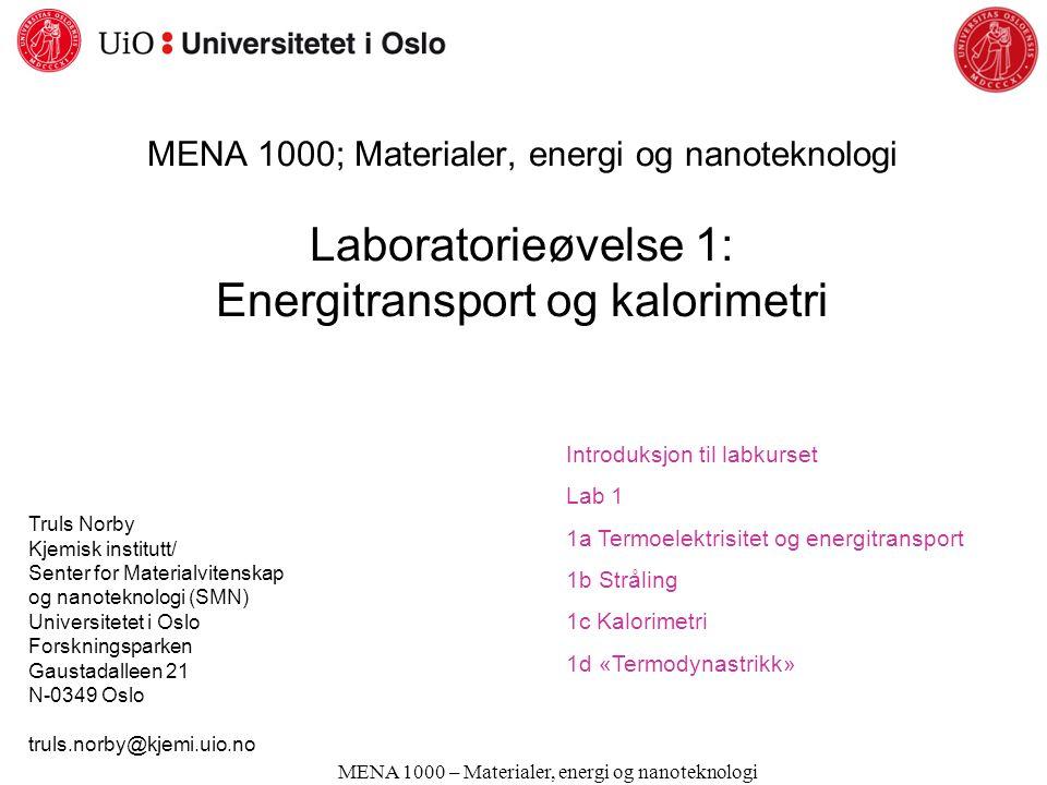 Termodynamikk ΔG = ΔH – TΔS ΔG = Fri energi tilgjengelig for arbeid ΔH = Total energiendring TΔS = Energi som er utilgjengelig for arbeid Fortegn for ΔG ΔG < 0: Prosessen er spontan ΔG > 0: Prosessen er ikke spontan ΔG = 0: Prosessen er i likevekt MENA 1000 – Material er, energi og nanotek nologi