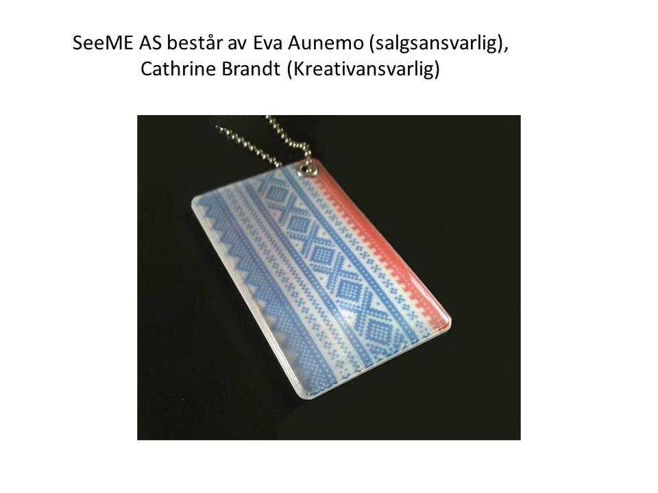 SeeME AS består av Eva Aunemo (salgsansvarlig), Cathrine Brandt (Kreativansvarlig)
