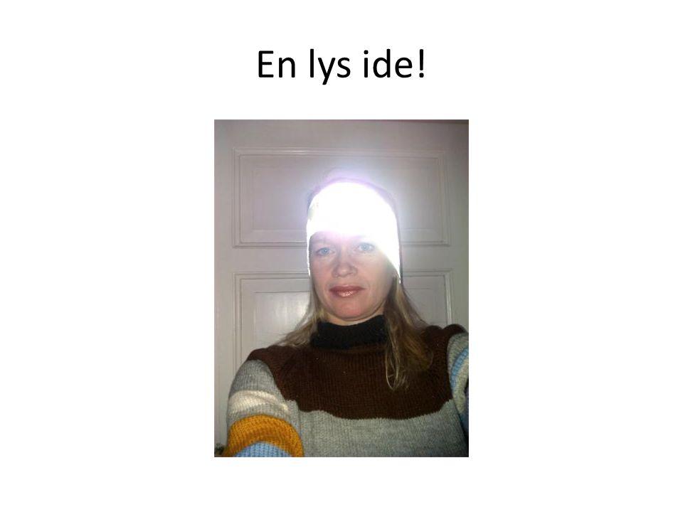 En lys ide!