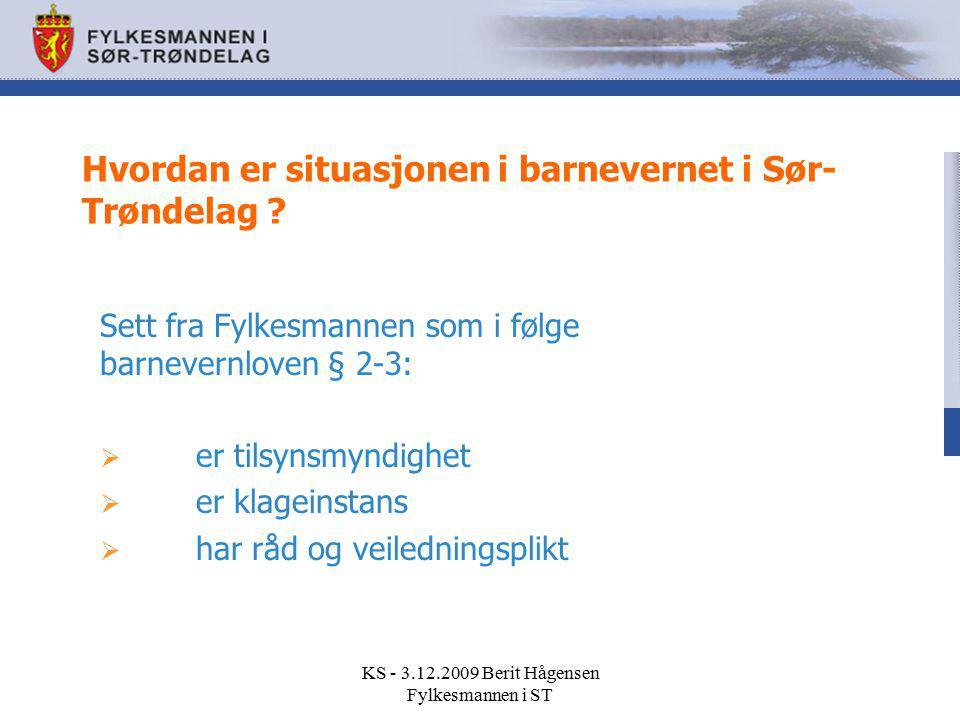Hvordan er situasjonen i barnevernet i Sør- Trøndelag ? Sett fra Fylkesmannen som i følge barnevernloven § 2-3:  er tilsynsmyndighet  er klageinstan