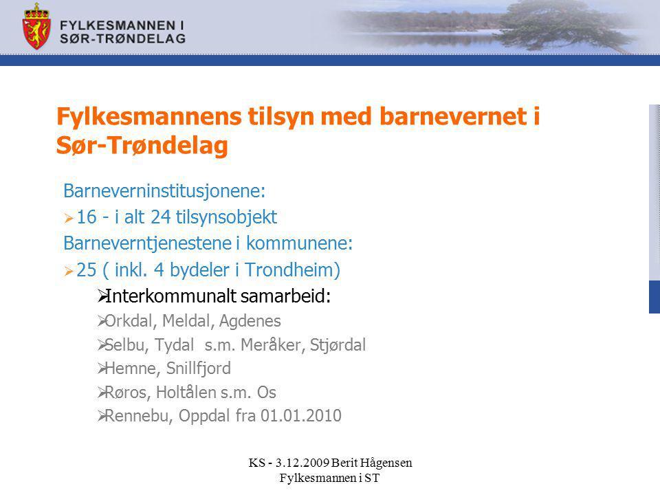 Fylkesmannens tilsyn med barnevernet i Sør-Trøndelag Barneverninstitusjonene:  16 - i alt 24 tilsynsobjekt Barneverntjenestene i kommunene:  25 ( in