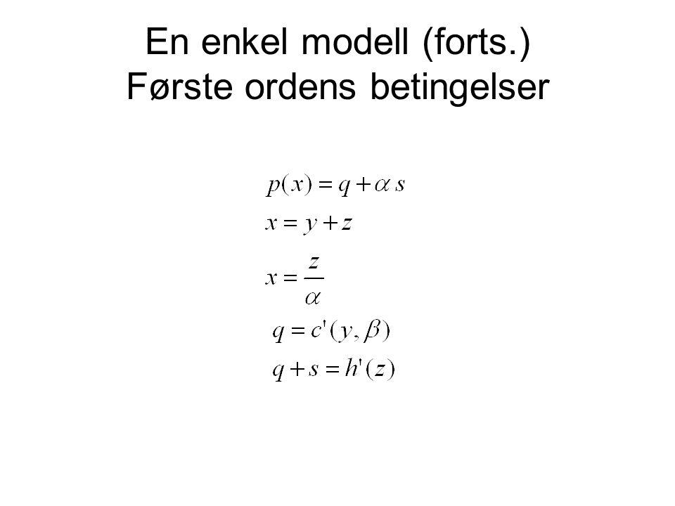 En enkel modell (forts.) Første ordens betingelser